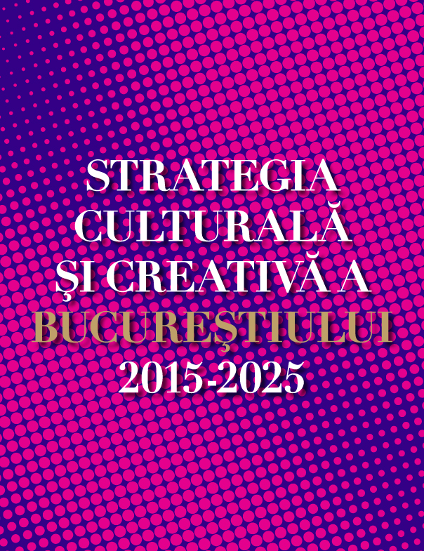 Vizual_Strategia-culturala-si-creativa Bucuresti_2015