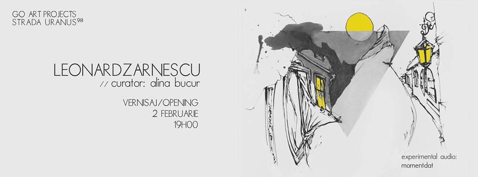 Afis Leonard Zarnescu @ Go Art Projects 02.02.2015