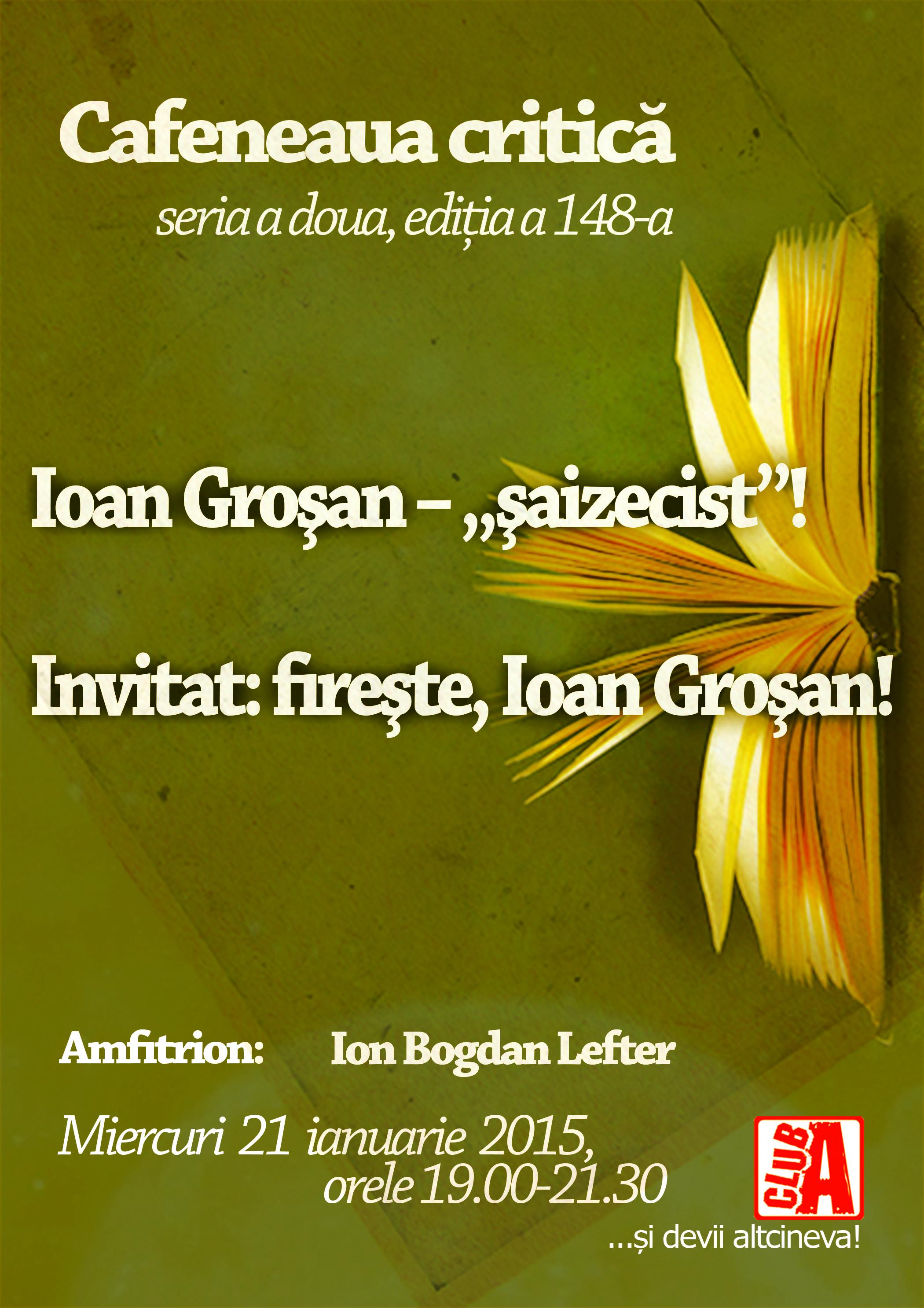 Cafeneaua critica 148 Ioan Grosan AFIS
