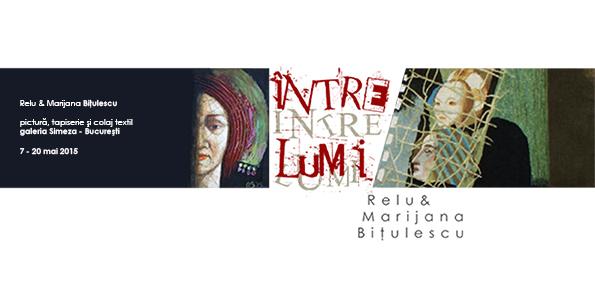 "Marijana și Relu Bitulescu, ""Între lumi"" @ Galeria Simeza, București"