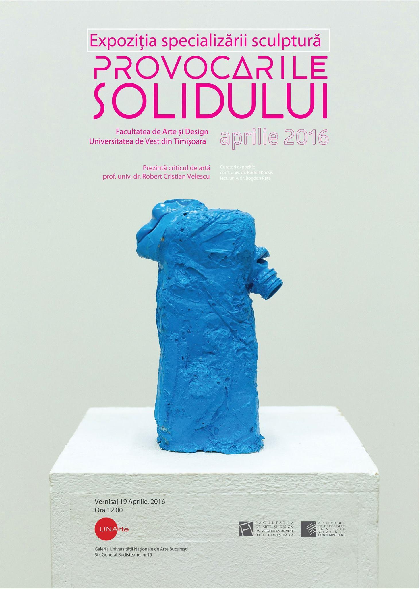 Expoziția specializării sculptură de la Facultatea de Arte și Design a Universității de Vest din Timișoara @ UNAgaleria