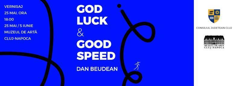 Dan Beudean. God Luck and Good Speed