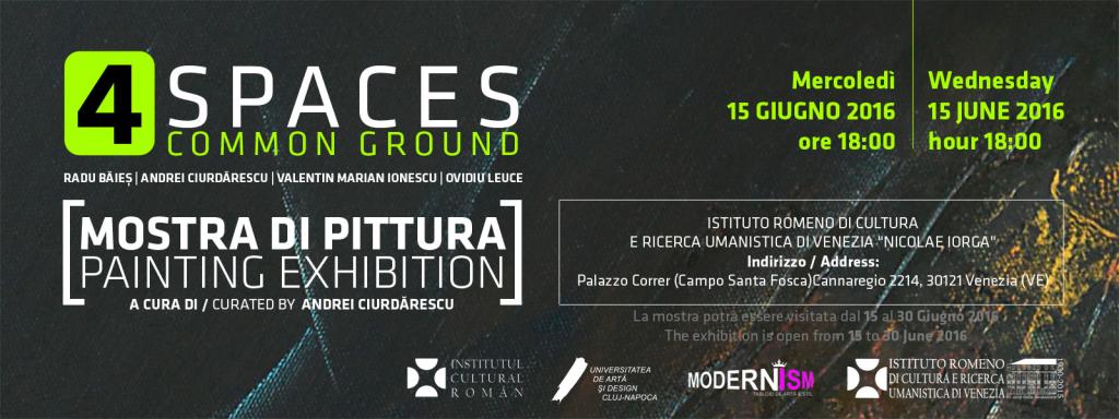 """""""4 SPACES COMMON GROUND"""" @ Mica Galerie, ICR Veneţia"""
