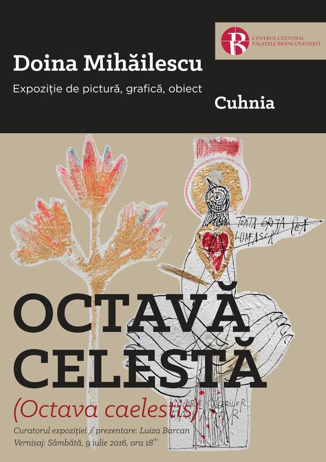 """Doina Mihăilescu """"Octava celestă"""" @ Galeria """"Cuhnia"""" a Centrului Cultural Palatele Brâncoveneşti de la Mogoşoaia"""