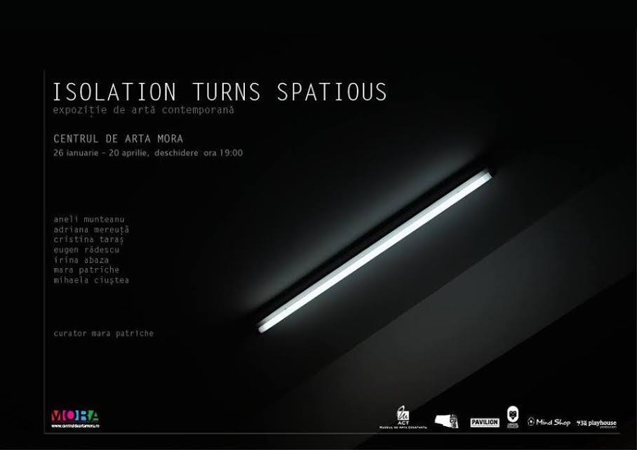 ISOLATION TURNS SPATIOUS expoziţie de artă contemporană Centrul de arta MORA